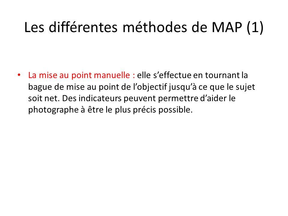 Les différentes méthodes de MAP (2) La mise au point par autofocus (automatique) : en appuyant à mi-course sur le déclencheur.