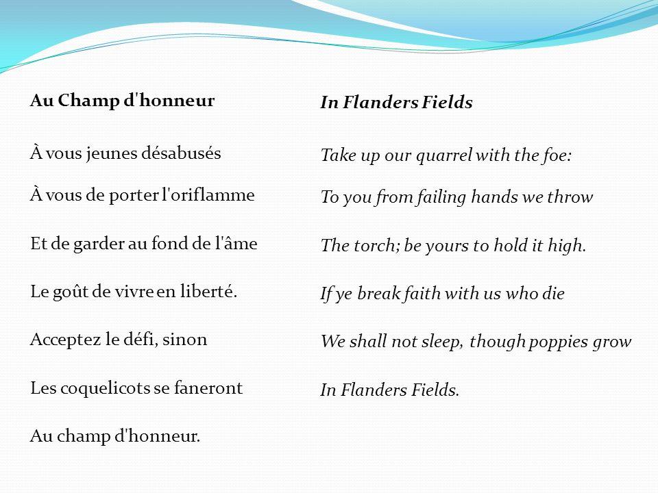 Au Champ d'honneur À vous jeunes désabusés À vous de porter l'oriflamme Et de garder au fond de l'âme Le goût de vivre en liberté. Acceptez le défi, s