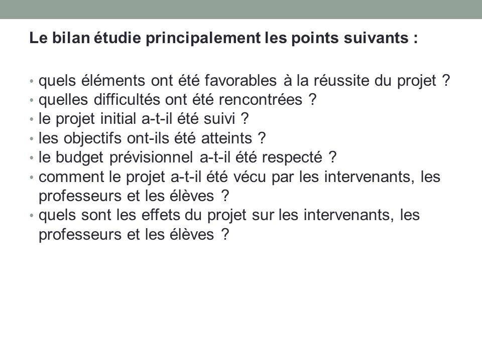 Le bilan étudie principalement les points suivants : quels éléments ont été favorables à la réussite du projet ? quelles difficultés ont été rencontré