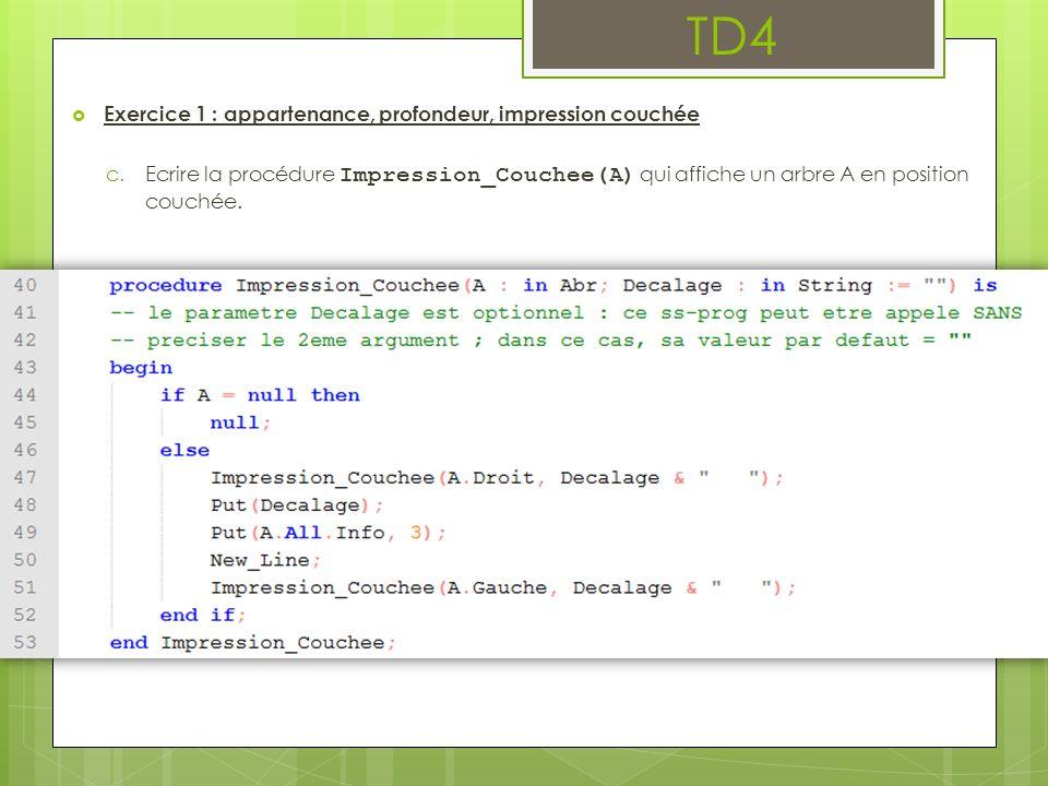 Exercice 1 : appartenance, profondeur, impression couchée c.Ecrire la procédure Impression_Couchee(A) qui affiche un arbre A en position couchée.