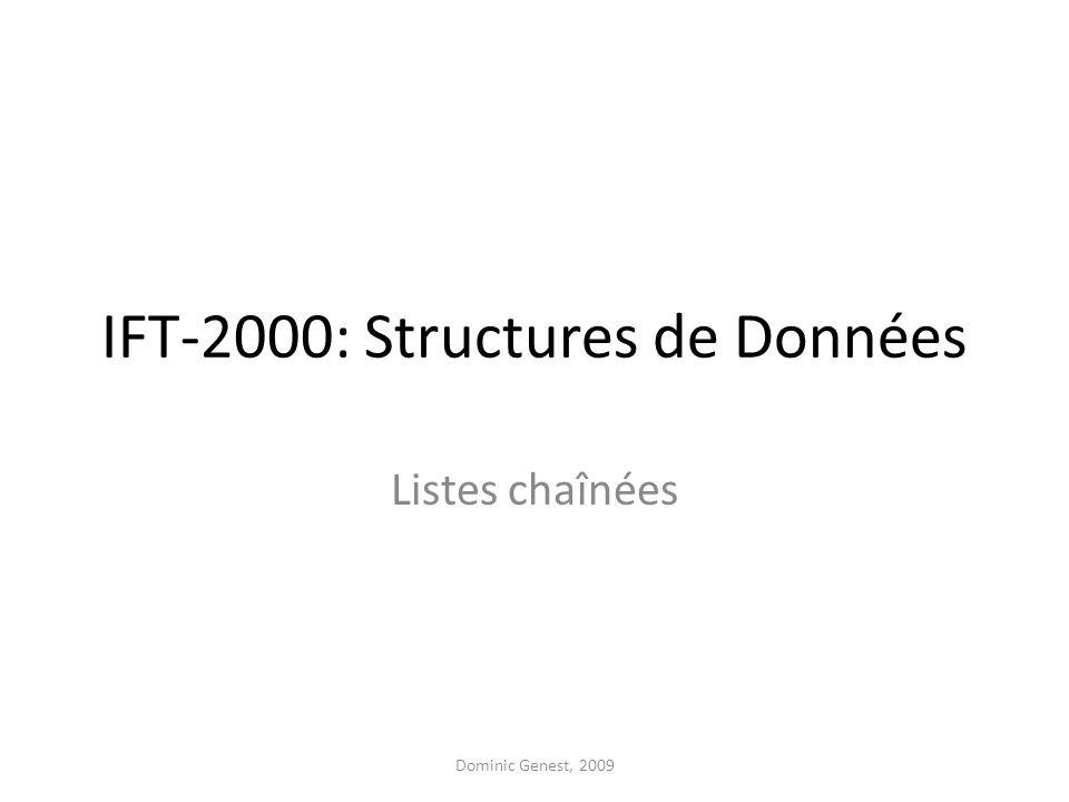 IFT-2000: Structures de Données Listes chaînées Dominic Genest, 2009