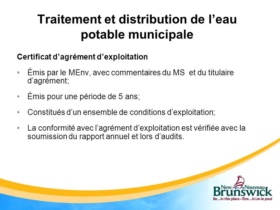 Traitement et distribution de leau potable municipale Certificat dagrément dexploitation Émis par le MEnv, avec commentaires du MS et du titulaire dag
