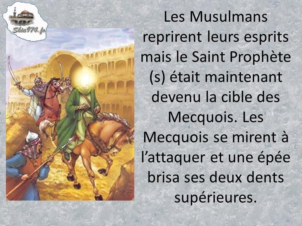 Les Musulmans reprirent leurs esprits mais le Saint Prophète (s) était maintenant devenu la cible des Mecquois.