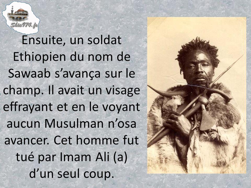 Ensuite, un soldat Ethiopien du nom de Sawaab savança sur le champ.