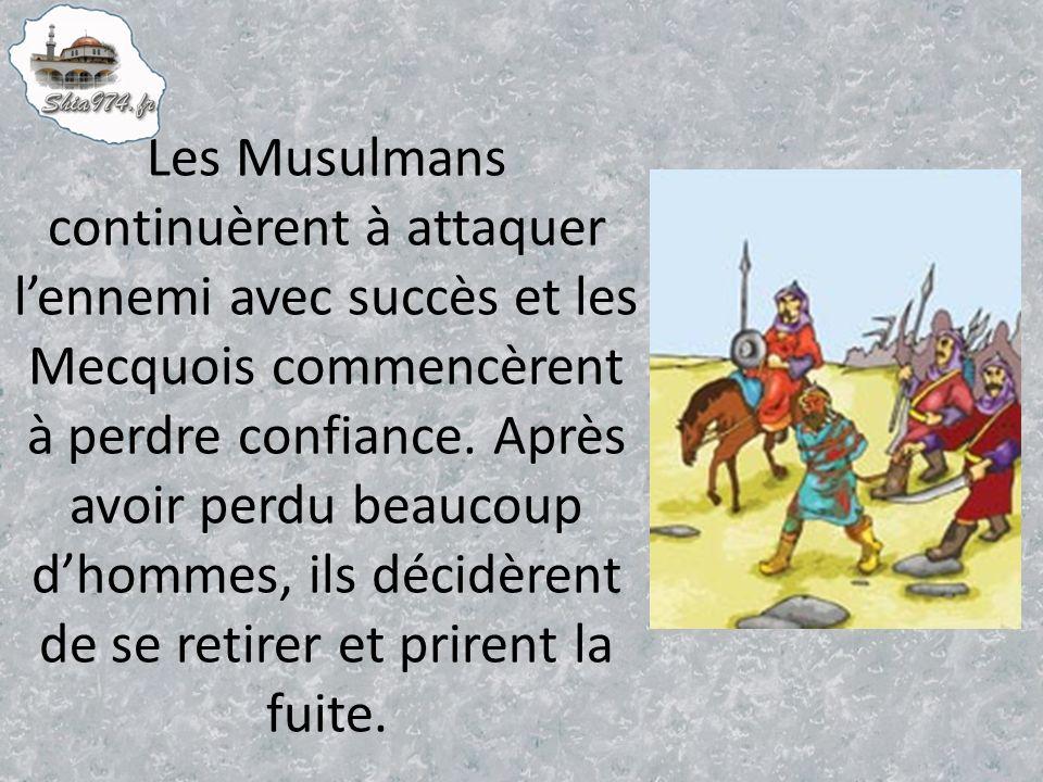 Les Musulmans continuèrent à attaquer lennemi avec succès et les Mecquois commencèrent à perdre confiance.