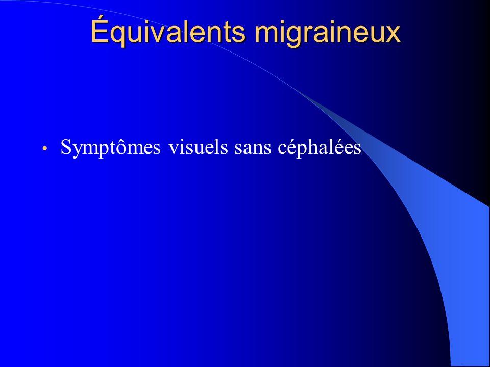 Équivalents migraineux Symptômes visuels sans céphalées