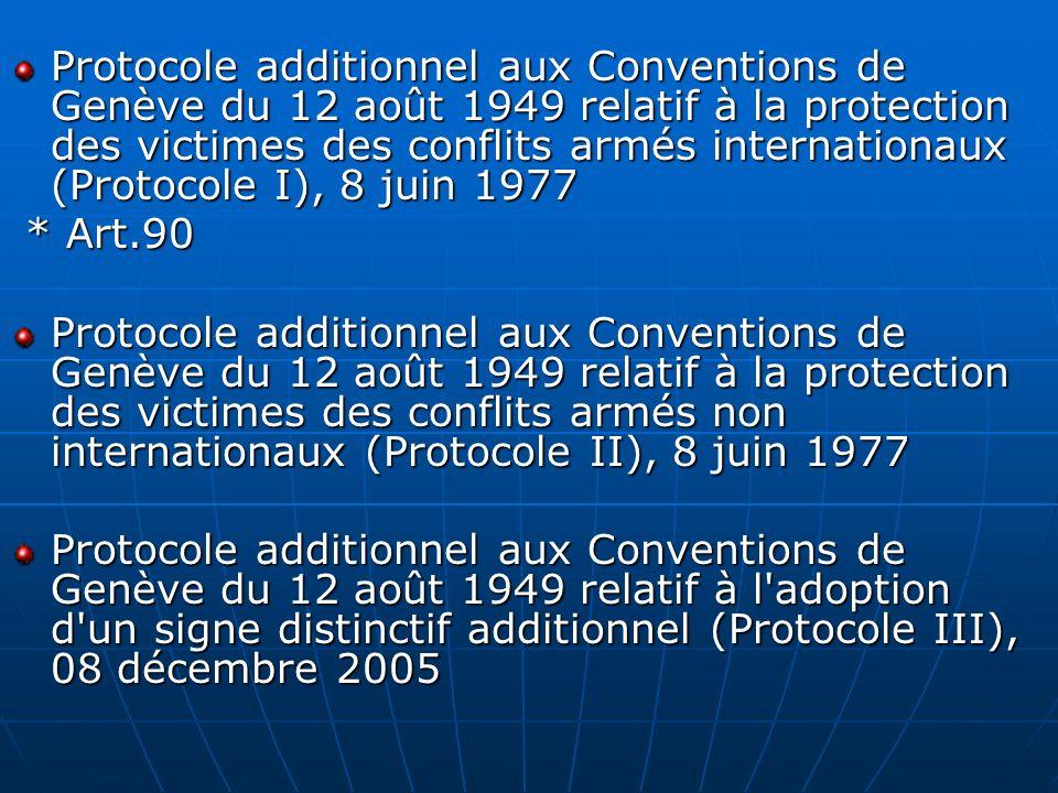 Protocole additionnel aux Conventions de Genève du 12 août 1949 relatif à la protection des victimes des conflits armés internationaux (Protocole I),