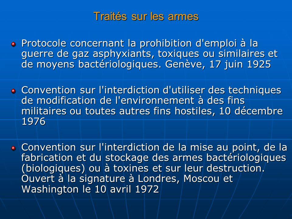 Traités sur les armes Protocole concernant la prohibition d'emploi à la guerre de gaz asphyxiants, toxiques ou similaires et de moyens bactériologique