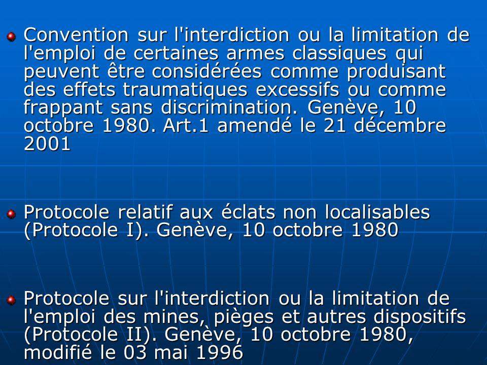 Convention sur l'interdiction ou la limitation de l'emploi de certaines armes classiques qui peuvent être considérées comme produisant des effets trau