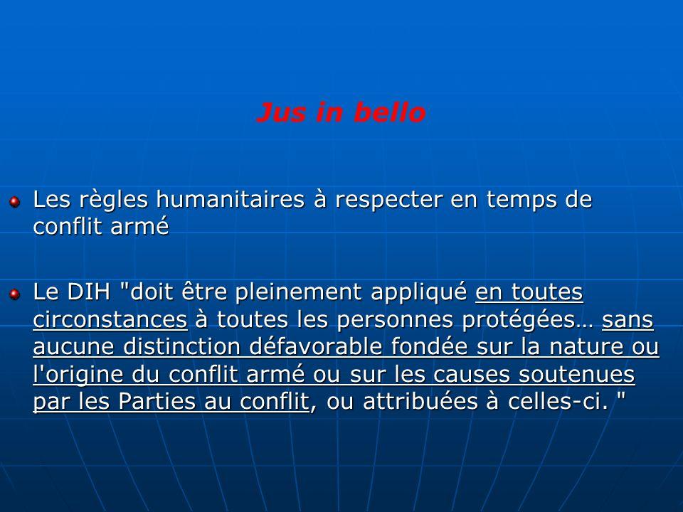 Les règles humanitaires à respecter en temps de conflit armé Le DIH