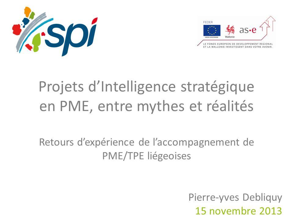 Projets dIntelligence stratégique en PME, entre mythes et réalités Retours dexpérience de laccompagnement de PME/TPE liégeoises Pierre-yves Debliquy 1