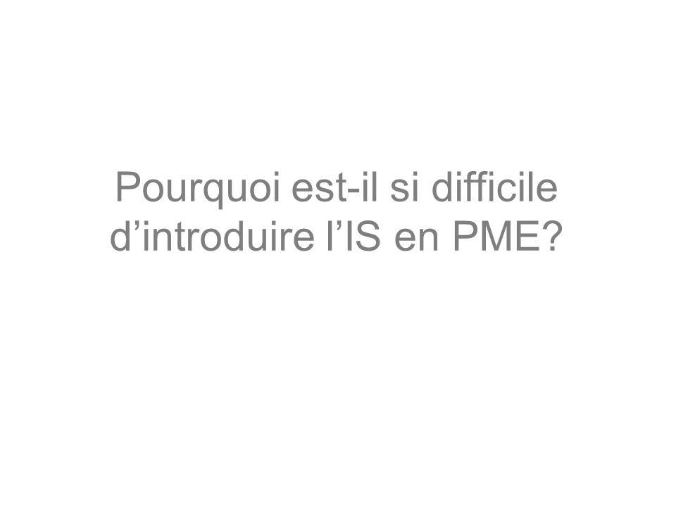Pourquoi est-il si difficile dintroduire lIS en PME?