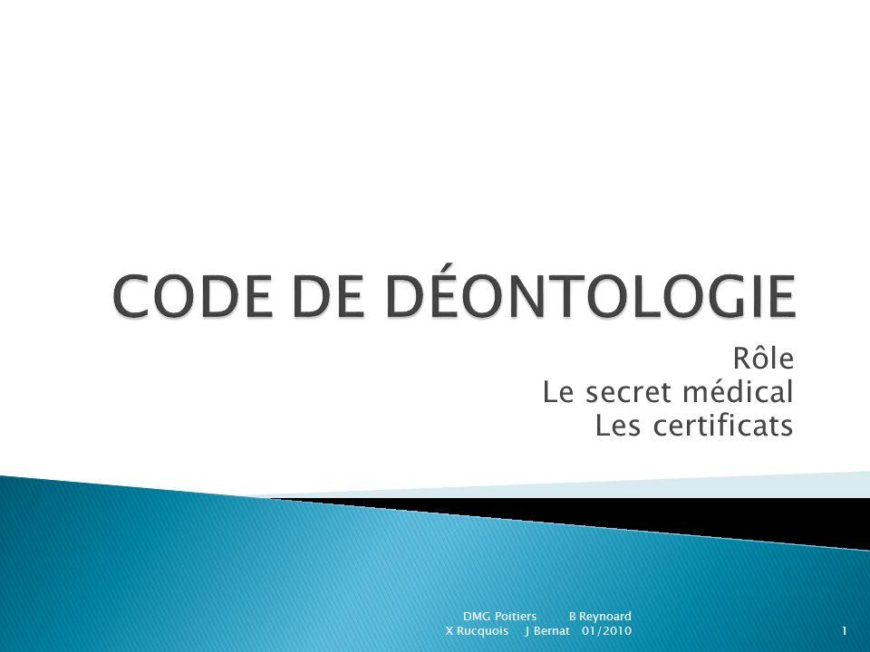 Rôle Le secret médical Les certificats DMG Poitiers B Reynoard X Rucquois J Bernat 01/20101