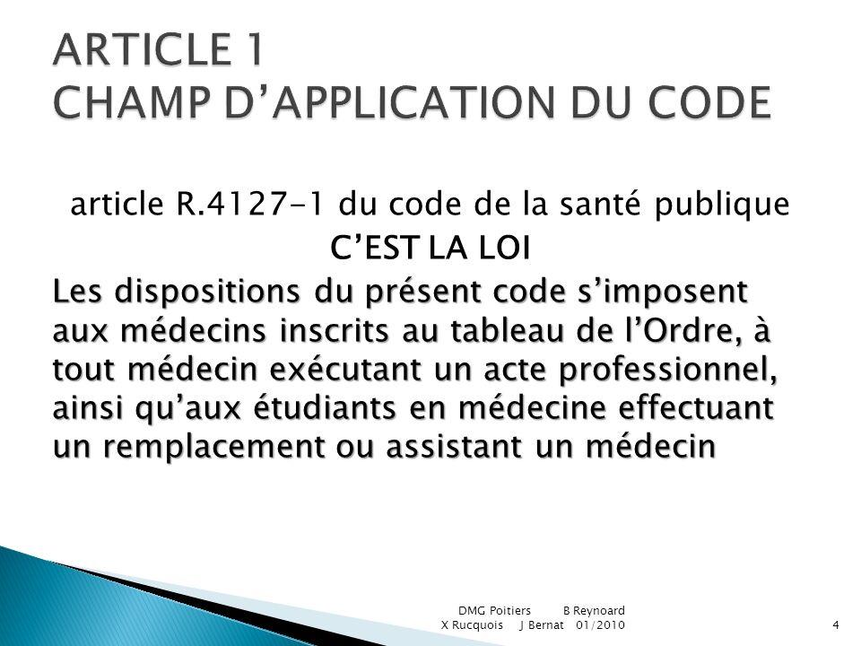 article R.4127-1 du code de la santé publique CEST LA LOI Les dispositions du présent code simposent aux médecins inscrits au tableau de lOrdre, à tou