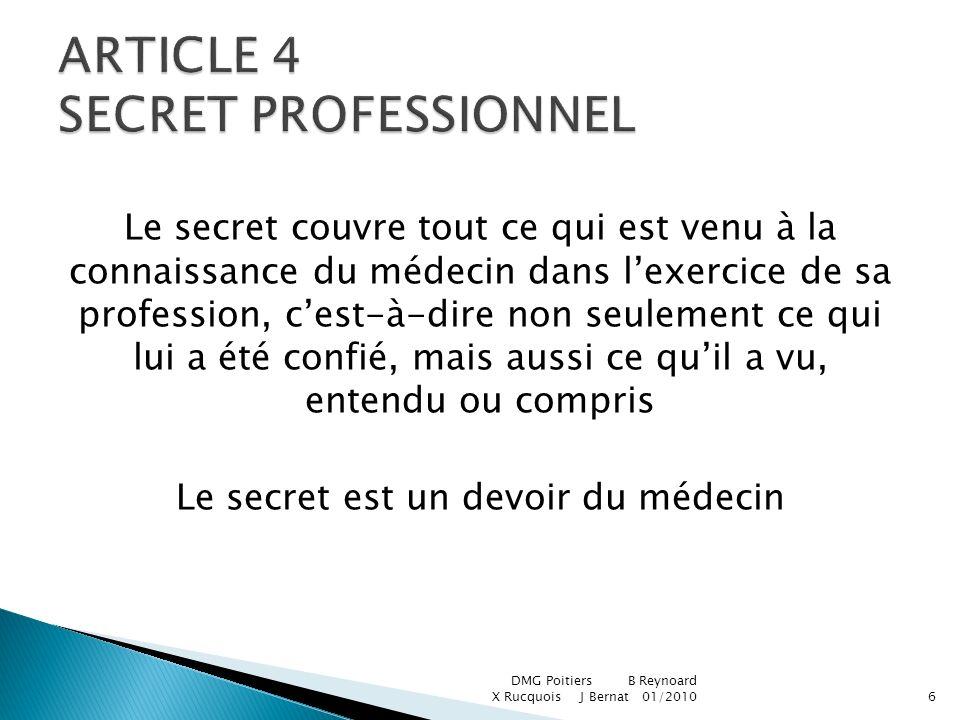 Le secret couvre tout ce qui est venu à la connaissance du médecin dans lexercice de sa profession, cest-à-dire non seulement ce qui lui a été confié,