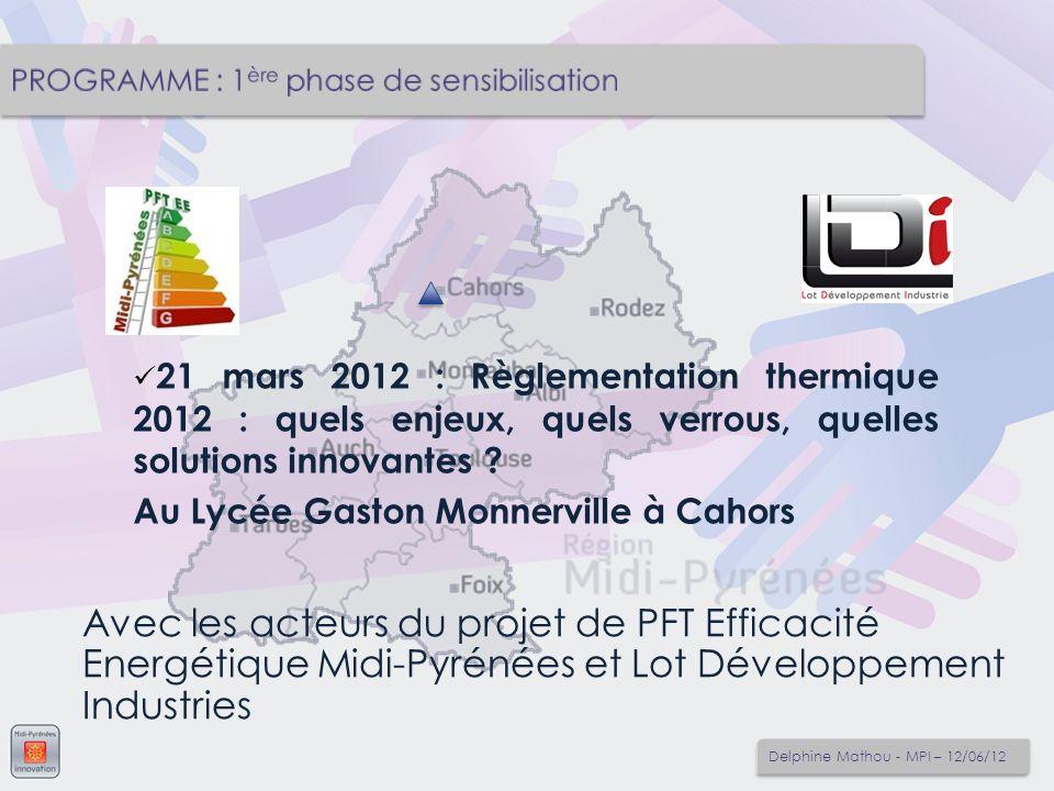 21 mars 2012 : Règlementation thermique 2012 : quels enjeux, quels verrous, quelles solutions innovantes ? Au Lycée Gaston Monnerville à Cahors Avec l