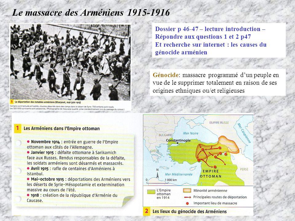 Le massacre des Arméniens 1915-1916 Dossier p 46-47 – lecture introduction – Répondre aux questions 1 et 2 p47 Et recherche sur internet : les causes