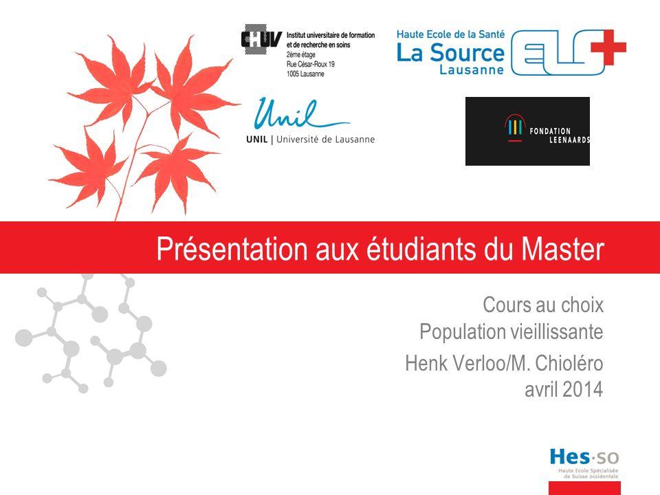 Présentation aux étudiants du Master Cours au choix Population vieillissante Henk Verloo/M.