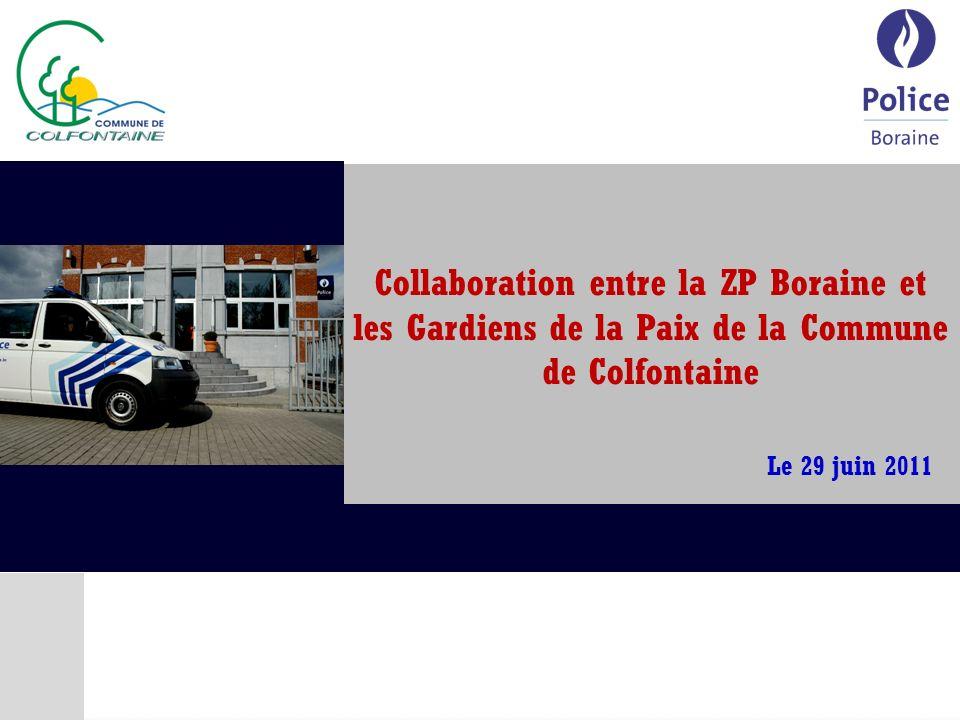 Collaboration entre la ZP Boraine et les Gardiens de la Paix de la Commune de Colfontaine Le 29 juin 2011