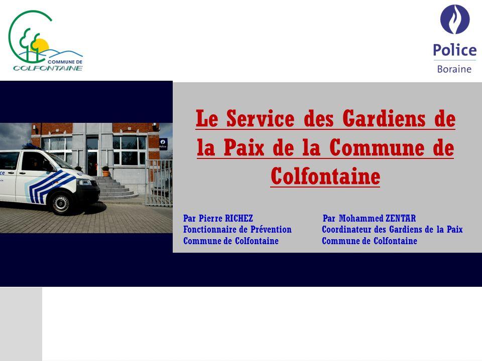 Chef de Corps M.STAELEN Le Service des Gardiens de la Paix de la Commune de Colfontaine 1.