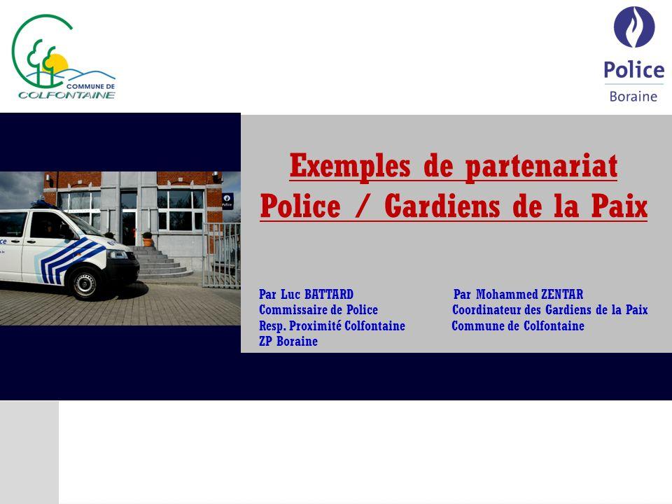 Chef de Corps M.STAELEN Exemples de partenariat Police / Gardiens de la Paix 1.