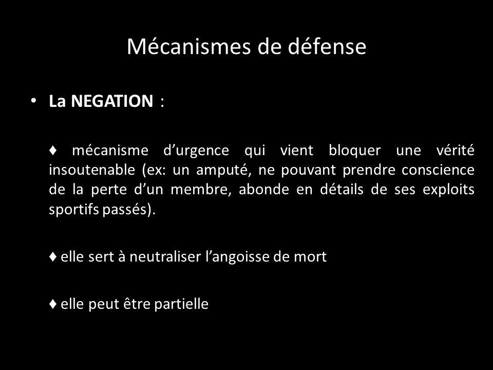 Mécanismes de défense La REGRESSION : retour à un fonctionnement infantile archaïque (dépendance, passivité, émotivité).