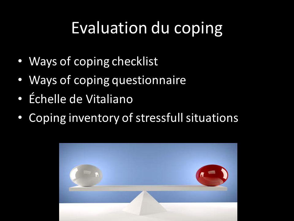 Lefficacité des stratégies de coping Il est plus fonctionnel de recourir à une stratégie de coping, quelle quelle soit, quà aucune.