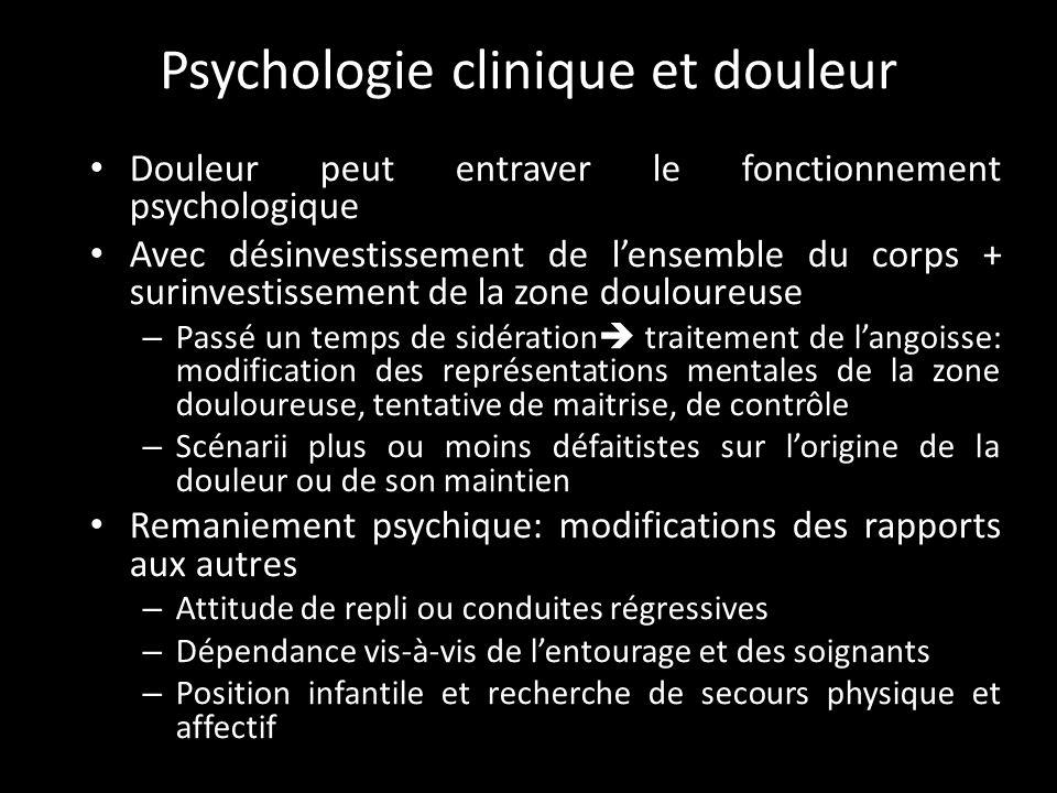 Deux modèles psychologiques de la douleur Psychologie clinique: « étude de lindividu en situation » – Le sujet dans sa singularité, « dans la vie de tous les jours » – En France, beaucoup de psychanalyse, pays anglo-saxon: plus éclectique – Psychologie expérimentale Étude de sujet « de laboratoire » dans conditions expérimentales Psychologie de la santé – Intérêt pour les facteurs psychosociaux (environnementaux, dispositionel ou transactionnel) qui protègent ou fragilisent les individus – Études des chemins qui mènent de la santé à la maladie
