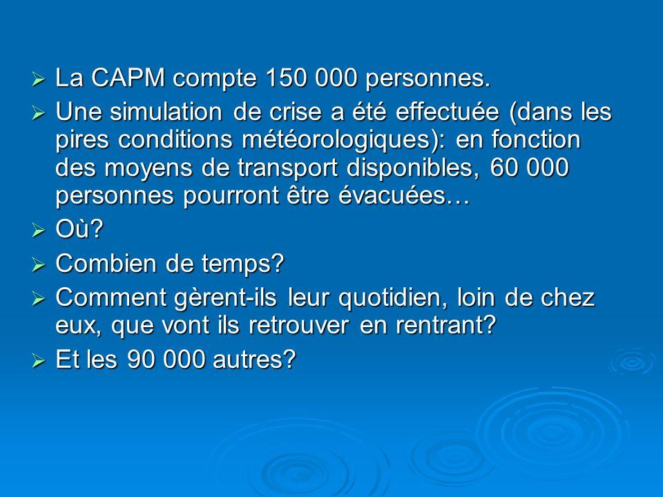 La CAPM compte 150 000 personnes. La CAPM compte 150 000 personnes. Une simulation de crise a été effectuée (dans les pires conditions météorologiques