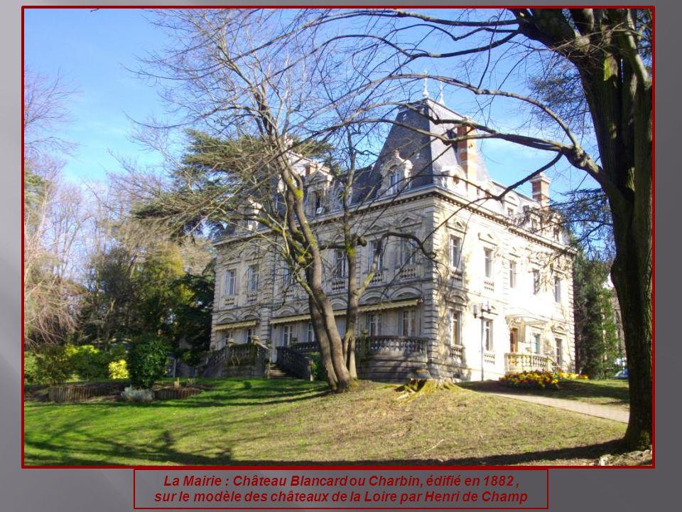 La Mairie : Château Blancard ou Charbin, édifié en 1882, sur le modèle des châteaux de la Loire par Henri de Champ