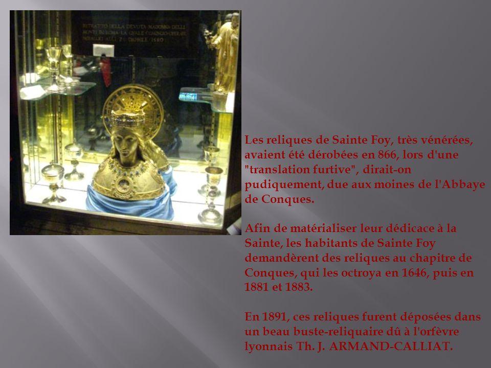 Les reliques de Sainte Foy, très vénérées, avaient été dérobées en 866, lors d'une