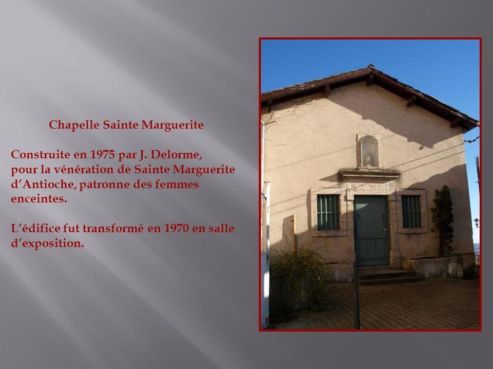Chapelle Sainte Marguerite Construite en 1975 par J. Delorme, pour la vénération de Sainte Marguerite dAntioche, patronne des femmes enceintes. Lédifi