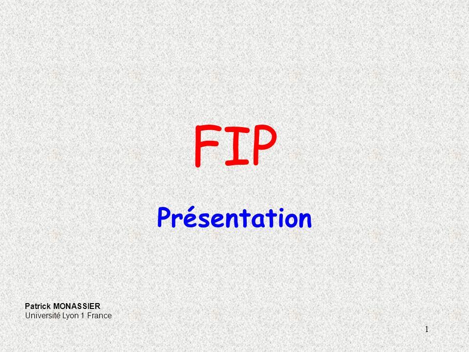 1 FIP Présentation Patrick MONASSIER Université Lyon 1 France