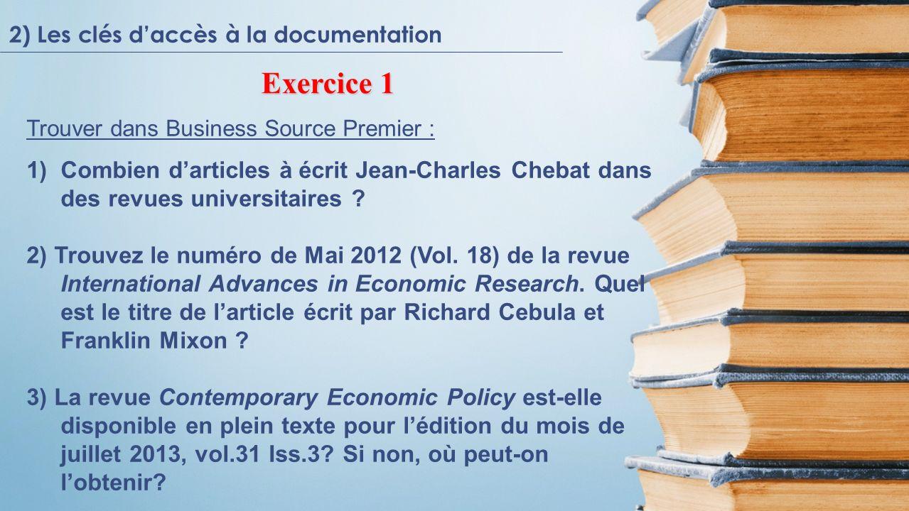 Trouver dans Business Source Premier : 1)Combien darticles à écrit Jean-Charles Chebat dans des revues universitaires ? 2) Trouvez le numéro de Mai 20
