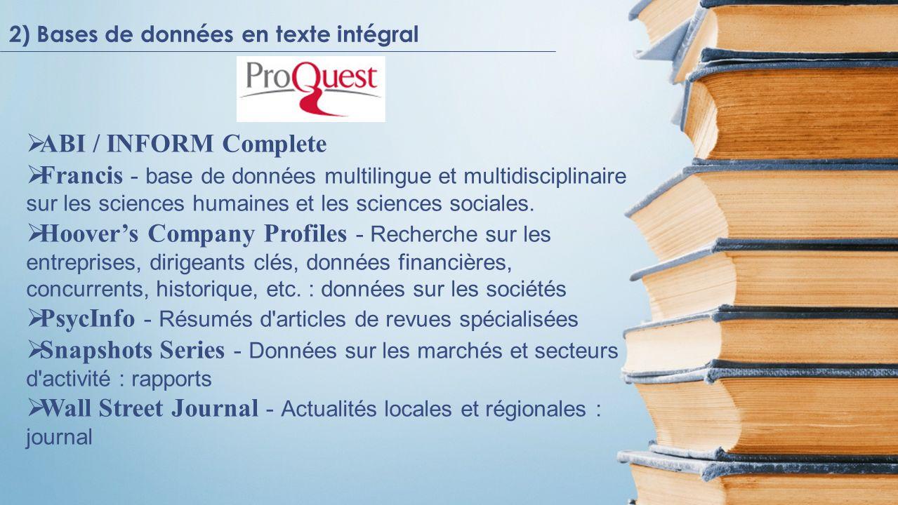 ABI / INFORM Complete Francis - base de données multilingue et multidisciplinaire sur les sciences humaines et les sciences sociales. Hoovers Company