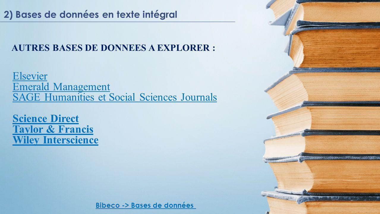 Elsevier Emerald Management SAGE Humanities et Social Sciences Journals Science Direct Taylor & Francis Wiley Interscience Bibeco -> Bibeco -> Bases d
