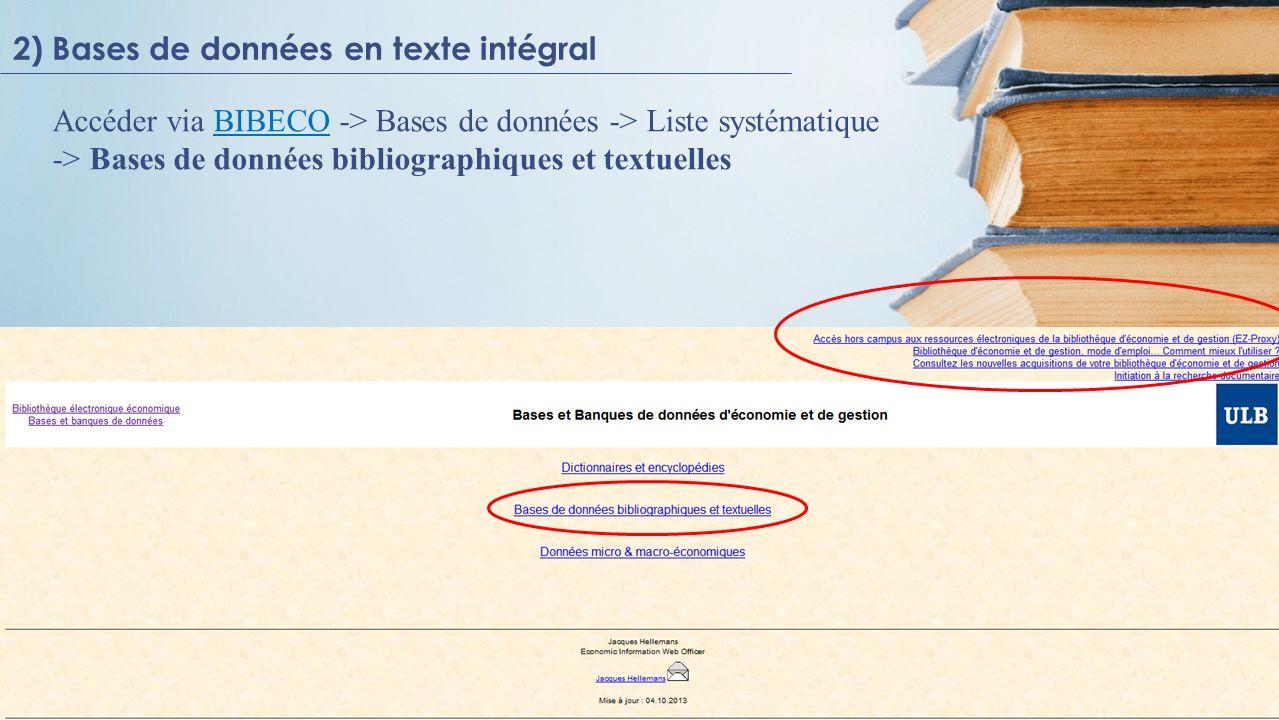 2) Bases de données en texte intégral Accéder via BIBECO -> Bases de données -> Liste systématique -> Bases de données bibliographiques et textuellesB