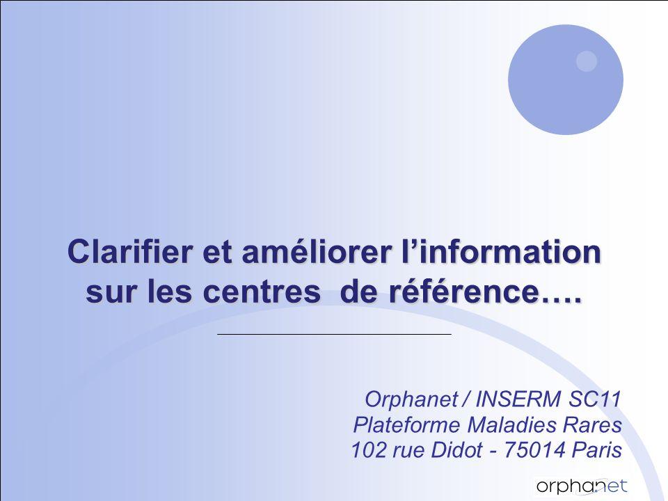 Clarifier et améliorer linformation sur les centres de référence….