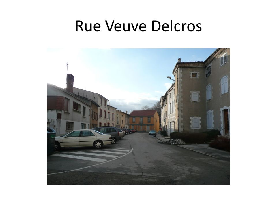 Rue Veuve Delcros