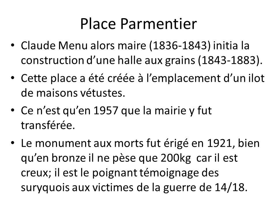 Claude Menu alors maire (1836-1843) initia la construction dune halle aux grains (1843-1883).
