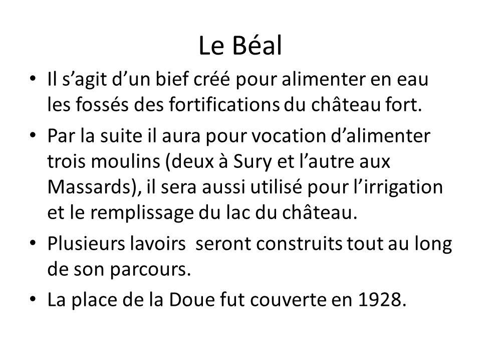 Le Béal Il sagit dun bief créé pour alimenter en eau les fossés des fortifications du château fort.