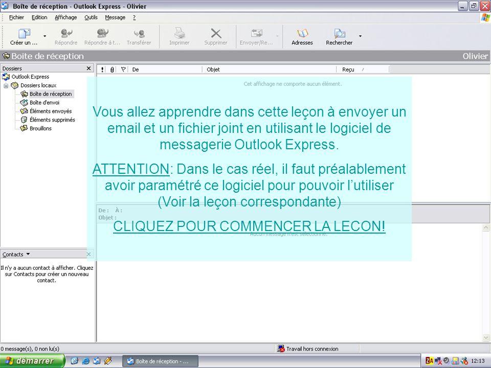 Vous allez apprendre dans cette leçon à envoyer un email et un fichier joint en utilisant le logiciel de messagerie Outlook Express. ATTENTION: Dans l