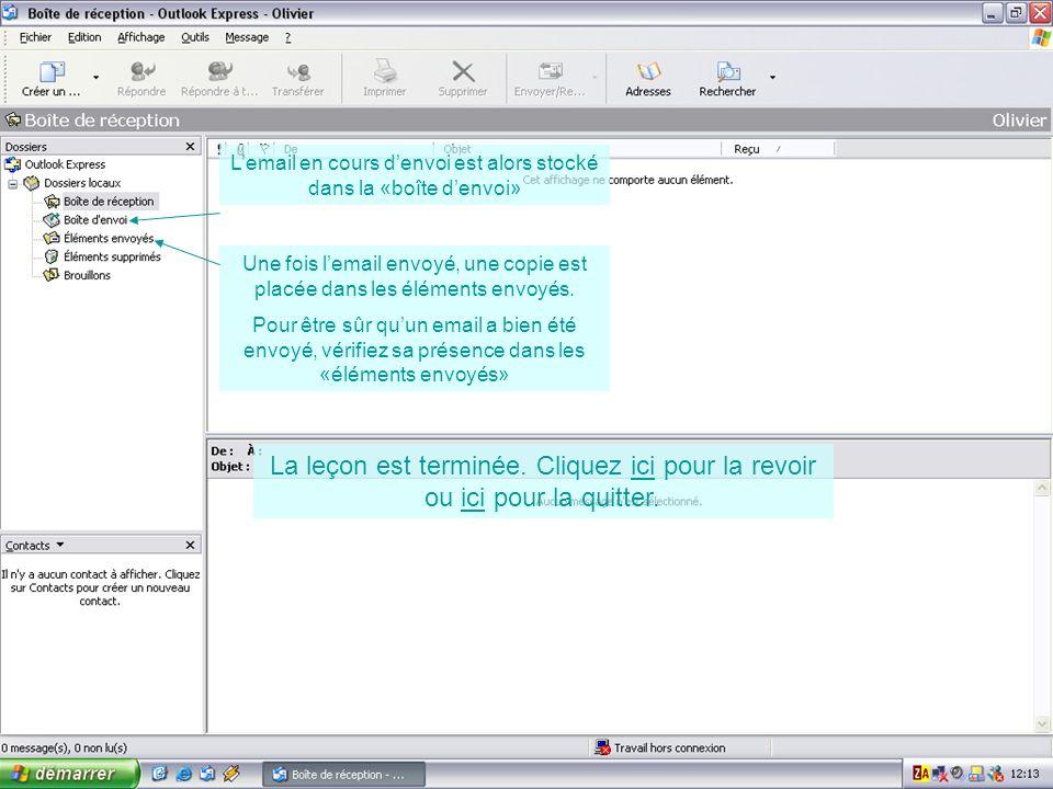 Lemail en cours denvoi est alors stocké dans la «boîte denvoi» Une fois lemail envoyé, une copie est placée dans les éléments envoyés. Pour être sûr q