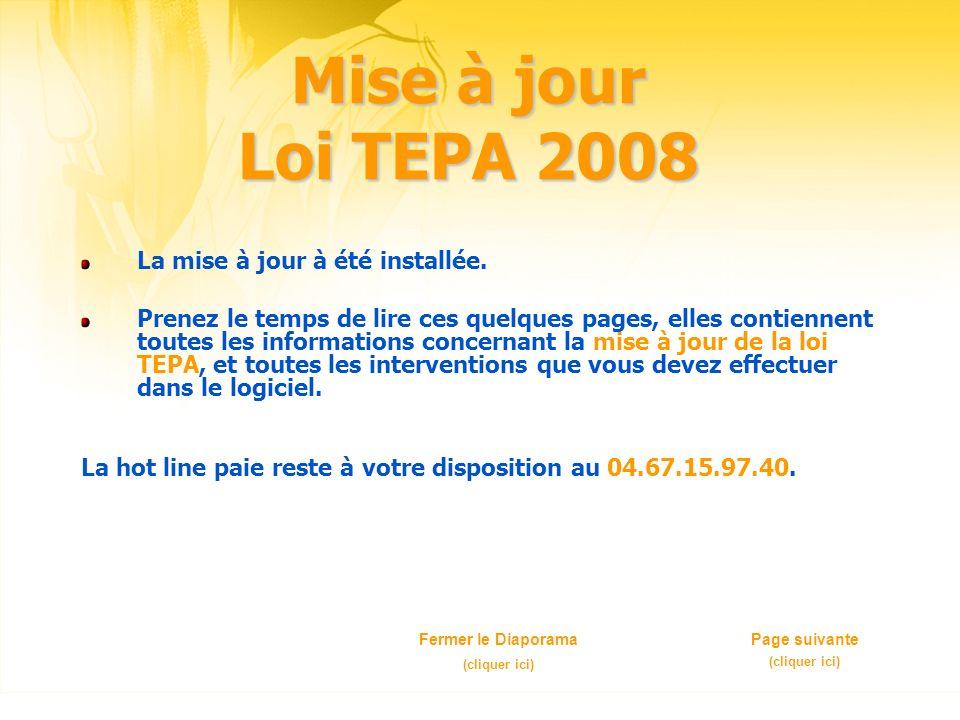 Mise à jour Loi TEPA 2008 La mise à jour à été installée. Prenez le temps de lire ces quelques pages, elles contiennent toutes les informations concer