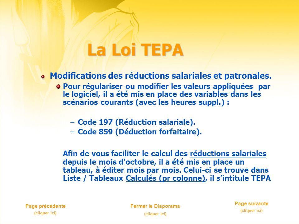 La Loi TEPA Modifications des réductions salariales et patronales. Pour régulariser ou modifier les valeurs appliquées par le logiciel, il a été mis e