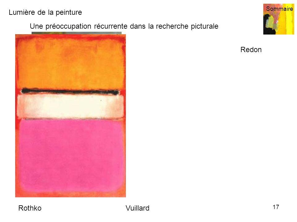 Lumière de la peinture Sommaire 17 Une préoccupation récurrente dans la recherche picturale RothkoVuillard Redon
