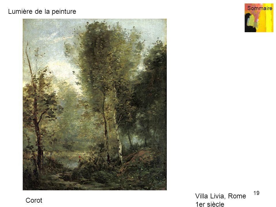 Lumière de la peinture Sommaire 19 Corot Villa Livia, Rome 1er siècle