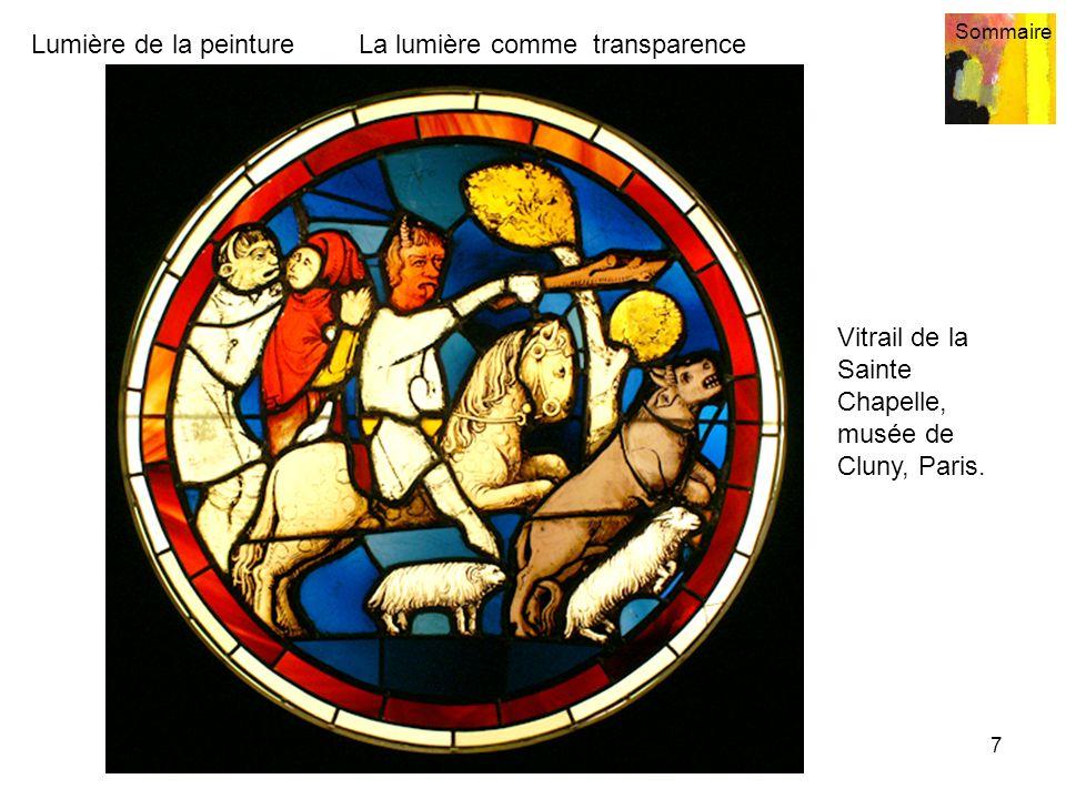 Lumière de la peinture Sommaire 7 La lumière comme transparence Vitrail de la Sainte Chapelle, musée de Cluny, Paris.