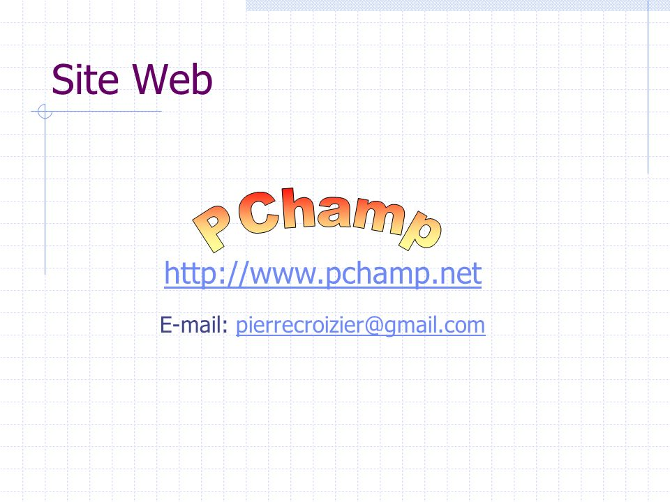 Site Web http://www.pchamp.net E-mail: pierrecroizier@gmail.compierrecroizier@gmail.com