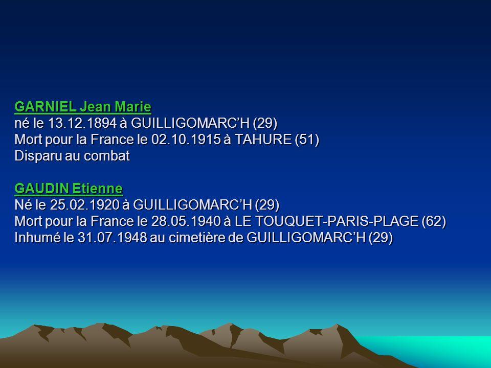 DORE Joseph Marie Né le 28.12.1889 à PLOUAY (56) Mort pour la France le 25.09.1915 à TAHURE (51) Tué à lennemi EVANO Louis 1914-1918 Mort pour la Fran